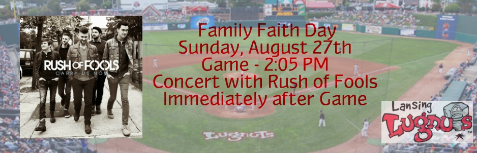 LANSING LUGNUTS FAMILY FAITH DAY/RUSH OF FOOLS LIVE